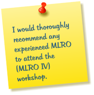 I would thoroughly recommend any experienced MLRO to attend the (MLRO IV) workshop.